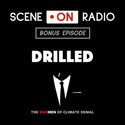 Text: Scene On Radio. Bonus Episode. Drilled: The Madmen of Climate Denial. Image: A minimalist vector image of a suit and tie.